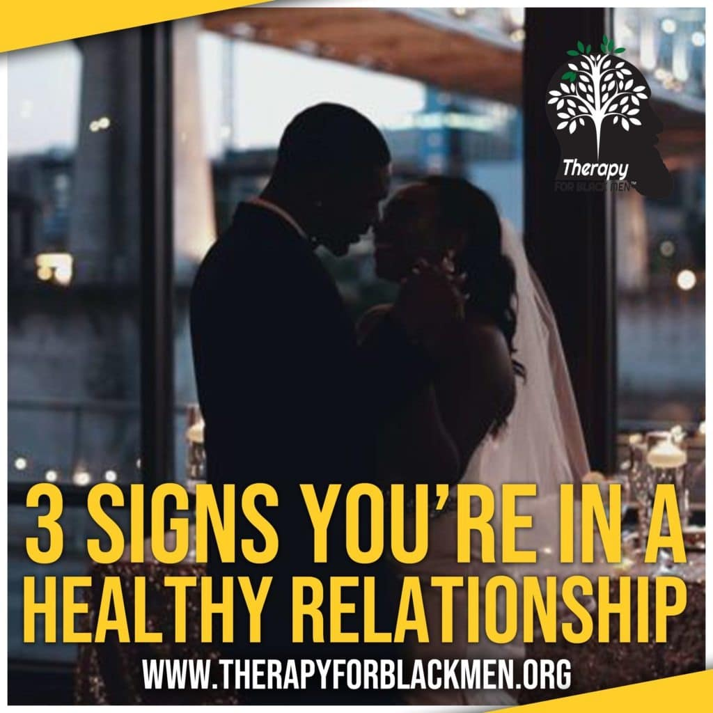 Three Signs You Are In A Healthy Relationship