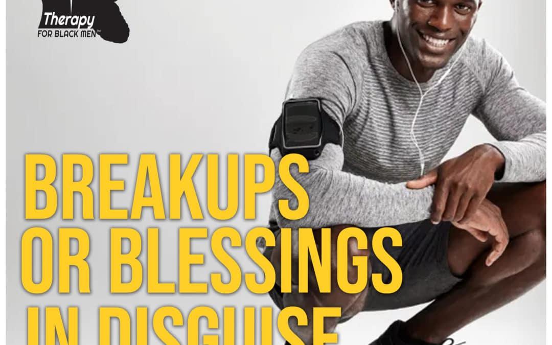 Breakups or Blessings in Disguise